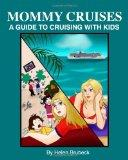 Mommy Cruises: A Guide to Cruising with Kids
