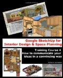 Google SketchUp for Interior Design and Space Planning: Training Course 4. How to communicat...