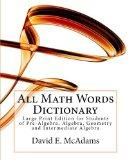 All Math Words Dictionary: Large Print Edition for Students of Pre-Algebra, Algebra, Geometry and Intermediate Algebra