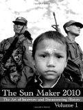 Sun Maker 2010 : The Art of Interview and Documenting History (Volume 1)