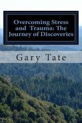 Overcoming Stress and Trauma: the Journey of Discoveries