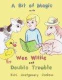 A Bit of Magic with Wee Willie and Double Trouble