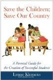 Save the Children; Save our Country: A Parental Guide for the Creation of Successful Students