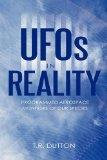 UFOs in Reality: Programmed Aerospace Monitors of Our Species