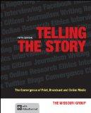 Telling the Story : The Convergence of Print, Broadcast and Online Media
