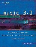 Music 3. 0 : A Survival Guide for Making Music in the Internet Age 2nd Edition