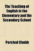 The teaching of English in the elementary and the secondary school (1903)