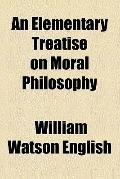 An elementary treatise on moral philosophy