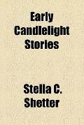 Early candlelight stories