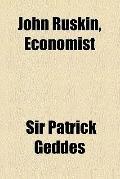 John Ruskin, Economist