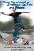 Street Skateboarding (1 Volume Set): Endless Grinds and Slides