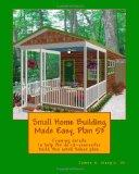 Small Home Building Made Easy, Plan 53: Framing details to help the do-it-yourselfer build t...
