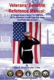 Veterans' Benefits Reference Manual: A Comprehensive Guide for Veterans, VSO's, Attorneys, H...
