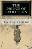 The Prince of Evolution: Peter Kropotkin's Adventures in Science and Politics