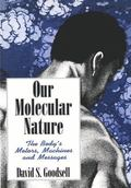Our Molecular Nature: The Body's Motors, Machines and Messages