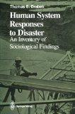 Human System Responses to Disaster: An Inventory of Sociological Findings (Springer Series o...