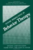 Future Perspectives in Behavior Therapy (Applied Clinical Psychology)