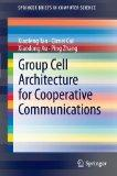 Group Cell Architecture for Cooperative Communications (SpringerBriefs in Computer Science)