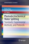 Photoelectrochemical Water-Splitting : Standards, Experimental Methods, and Protocols