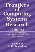 Frontiers of Computing Systems Research : Essays on Emerging Technologies, Architectures, an...