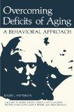 Overcoming Deficits of Aging: A Behavioral Approach (Nato Science Series B:)