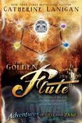 Golden Flute (the Adventures of Lilli and Zane)
