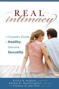 Real Intimacy: A Couples' Guide to Healthy, Genuine Sexuality
