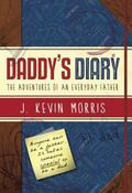 Daddy's Diary: The Adventures of an Everyday Father