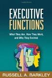 Executive Functions : What They Are, How They Work, and Why They Evolved