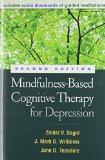 Mindfulness-Based Cognitive Therapy for Depression, Second Edition : A New Approach to Preve...