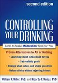 Controlling Your Drinking, Second Edition : Tools to Make Moderation Work for You