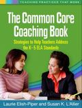 Common Core Coaching Book : Strategies to Help Teachers Address the K-5 ELA Standards