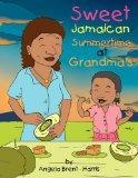 Sweet Jamaican Summertime At Grandma's