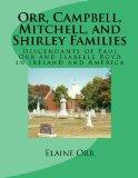 Orr, Campbell, Mitchell, and Shirley Families : Descendants of Paul Orr and Isabelle Boyd in...