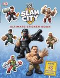 Ultimate Sticker Book: WWE Slam City : WWE Slam City