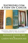 NatMed4u. com - A View on Cancer : Natural Medicine in Cancer Treatment and Prevention
