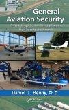 General Aviation Security: Aircraft, Hangars, Fixed-Base Operations, Flight Schools, and Air...