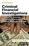 Criminal Financial Investigations : The Use of Forensic Accounting Techniques and Indirect M...