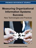 Measuring Organization Information Systems Success : New Technologies and Practices