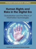 Human Rights and Risks in the Digital Era : Globalization and the Effects of Information Tec...