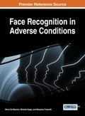 Face Recognition in Adverse Conditions