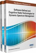 Handbook of Research on Software-Defined and Cognitive Radio Technologies for Dynamic Spectr...
