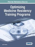 Optimizing Medicine Residency Training Programs (Advances in Medical Education, Research, an...