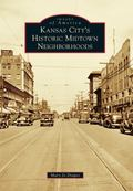 Kansas City's Historic Midtown Neighborhoods