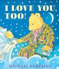 I Love You, Too! (Andersen Press Picture Books)