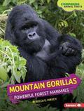 Mountain Gorillas : Powerful Forest Mammals