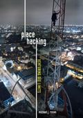 Place Hacking : Venturing off Limits