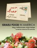Israeli Food in America : Easy recipes, Mediterranean cooking, Israeli Style