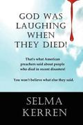 God Was Laughing When They Died! : That's what American preachers said about people who died...