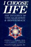 I Choose Life: The Dynamics of Visualization and Biofeedback
